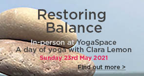 Restoring Balance with Yoga with Clara Lemon at Bristol YogaSpace Bishopston